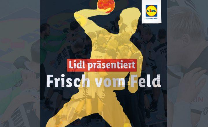 """""""Frisch vom Feld"""" – Handball-EM-Highlights mit Lidl"""